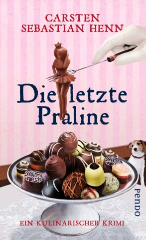 Carsten Sebastian Henn - Die letzte Praline Buchcover